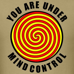 You Are Under Mind Control - Black Text - Men's T-Shirt