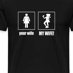 My Wife - Men's Premium T-Shirt