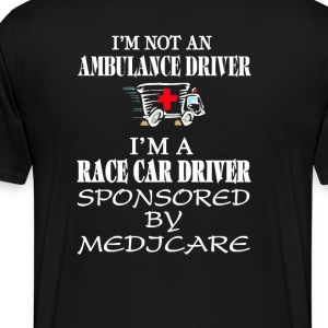 I am not an ambulance driver - Men's Premium T-Shirt