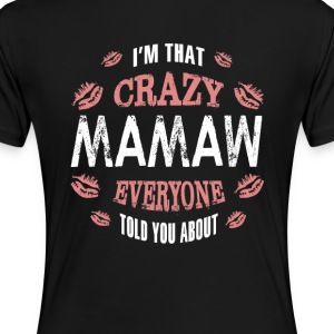 I am That Crazy Mamaw... - Women's Premium T-Shirt