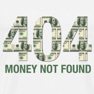 404 Money not found - T-Shirt - Men's Premium T-Shirt