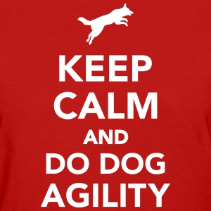 Keep calm and do dog agility Women's T-Shirts - Women's T-Shirt