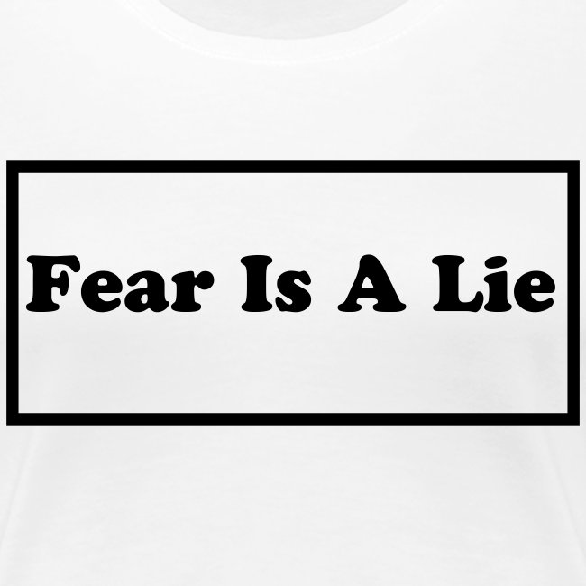 Fear Is A Lie