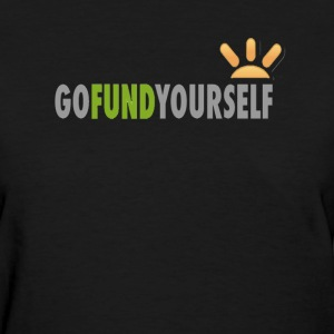 GoFundYourself for HER - Women's T-Shirt