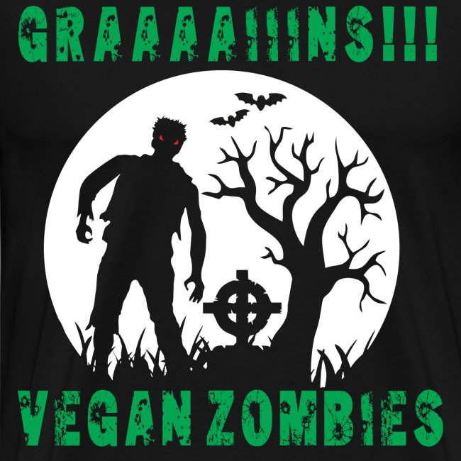 GRAAAAIIIINS Vegan Zombie