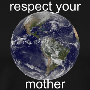 Respect your mother - Men's Premium T-Shirt