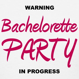 Warning bachelorette party in progress - Women's T-Shirt