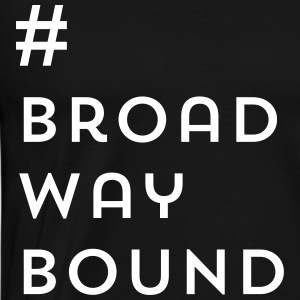 Broadway Bound - Men's Premium T-Shirt