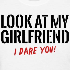 Look At My Girlfriend Women's T-Shirts - Women's T-Shirt