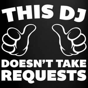 DJ Doesn't Take Requests  Mugs & Drinkware - Full Color Mug