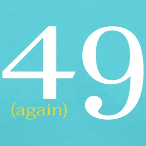 49 Again Birthday Design Women's T-Shirts - Women's V-Neck T-Shirt