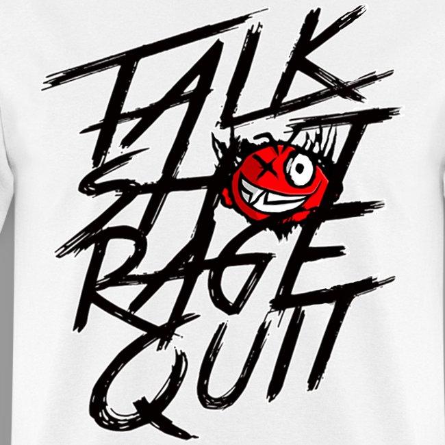 "Men's ""Talk Sh*t Rage Quit"" Shirt"
