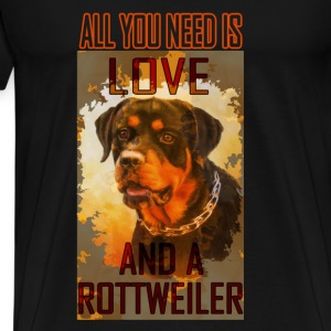 Rottweiler T-shirt - You need is rottweiler - Men's Premium T-Shirt