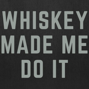 Whiskey Made Me Do It Bags & backpacks - Tote Bag
