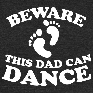 beware this dad can dance T-Shirts - Unisex Tri-Blend T-Shirt by American Apparel