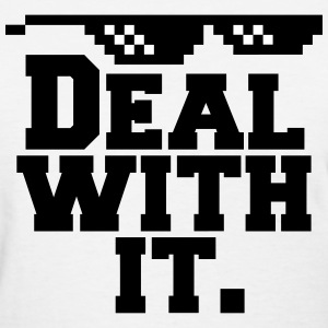 Deal With It. (Glasses) Women's T-Shirts - Women's T-Shirt