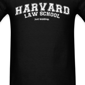 Law School … Just Kidding (2) - Men's T-Shirt
