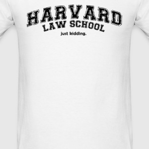 Law School … Just Kidding (1) - Men's T-Shirt