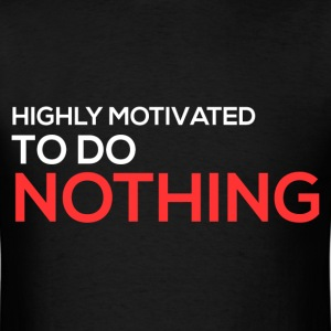 Highly Motivated to do Nothing - Men's T-Shirt