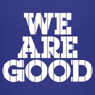 Design ~ We Are Good (Chicago Baseball)