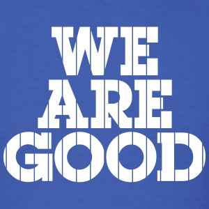 We Are Good (Chicago Baseball) - Men's T-Shirt