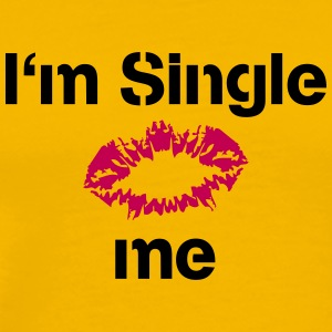 Im single kiss me T-Shirts - Men's Premium T-Shirt