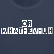 Design ~ Or What-ev-uh Mens Muscle Shirt