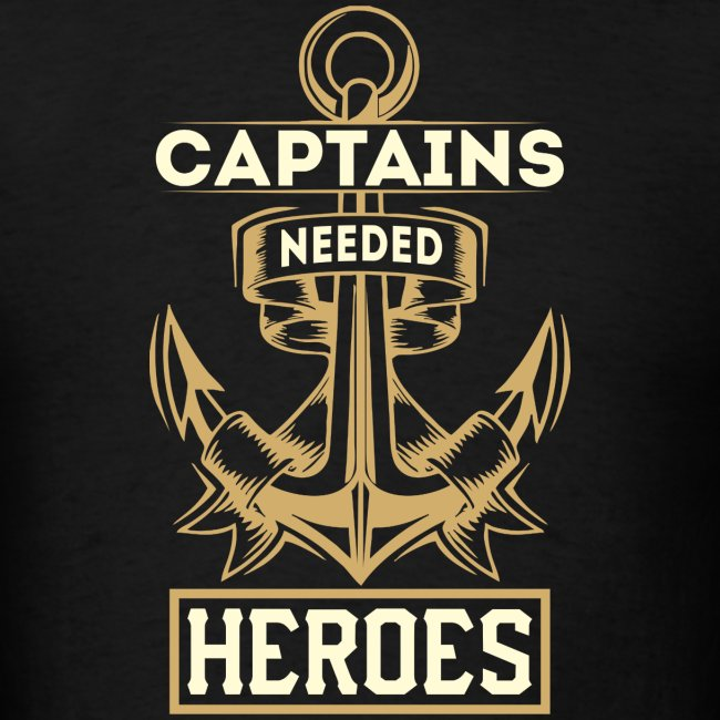 Captains Needed Heroes ... So God Created Engineers