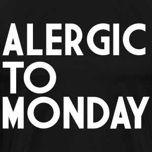 Alergic To Monday T-Shirts - Men's Premium T-Shirt