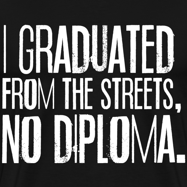 Graduated From The Streets T-Shirt