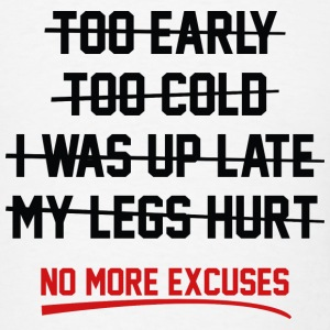No More Excuses - Men's T-Shirt