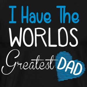 i have the world's greatest dad T-Shirts - Men's Premium T-Shirt