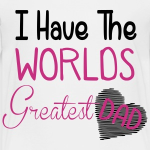i have the world's greatest dad Baby & Toddler Shirts - Toddler Premium T-Shirt