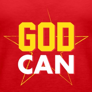 Women > Tanks GOD CAN - Women's Premium Tank Top