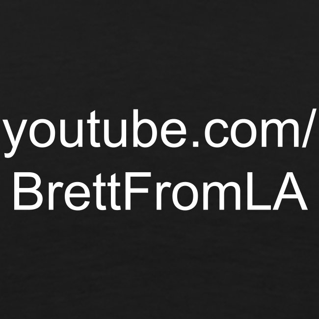 BrettFromLA T-Shirt (with URL on back)