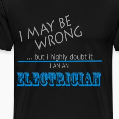 Electrician never wrong T-Shirts