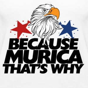 Because AMERICA bald eagle - Women's Premium Tank Top