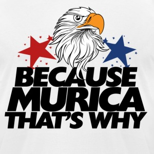 Because AMERICA bald eagle - Men's T-Shirt by American Apparel