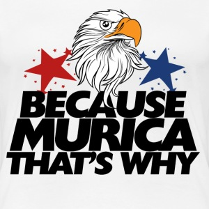 Because AMERICA bald eagle - Women's Premium T-Shirt