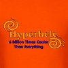 Hyperbole Is... - Men's T-Shirt