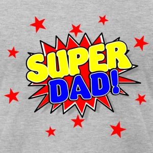 Super Dad Father's Day T-Shirts - Men's T-Shirt by American Apparel
