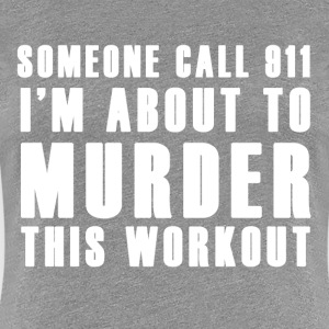 Call 911 - Women's Premium T-Shirt