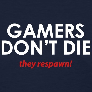 Gamers don't die Women's T-Shirts - Women's T-Shirt