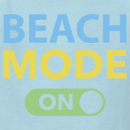 Design ~ NEW- Beach Mode On