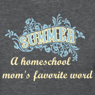 Design ~ NEW- Summer is a Homeschool Mom's Favorite Word