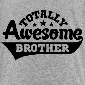 Totally Awesome Brother Kids' Shirts - Kids' Premium T-Shirt