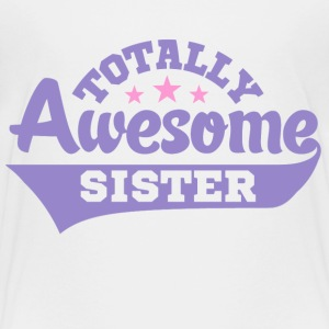 Totally Awesome Sister Kids' Shirts - Kids' Premium T-Shirt