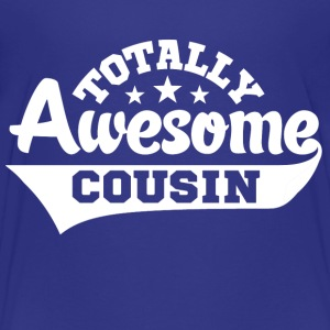 totally awesome cousin t Kids' Shirts - Kids' Premium T-Shirt