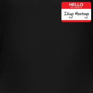 HELLO my name is Indigo Montoya Baby & Toddler Shirts - Toddler Premium T-Shirt