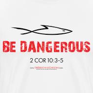Design ~ BE DANGEROUS (Multicolor on White)